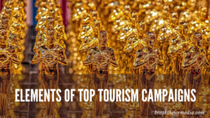 Elements of Top Tourism Campaigns