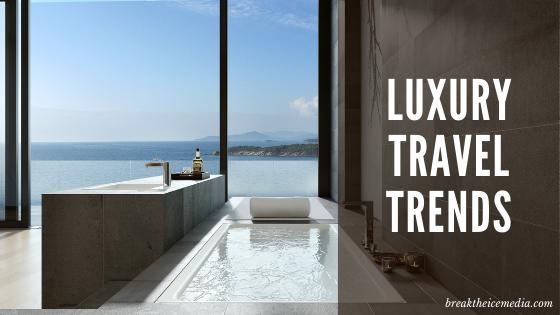 Luxury Travel Trends