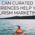 Can Curated Experiences Help Your Tourism Marketing?