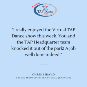 A testimonial from a sponsor praising the virtual TAP Dance event